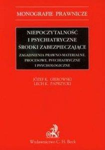 Niepoczytalność i psychiatryczne środki zabezpieczające Zagadnienia prawno-materialne procesowe psychiatryczne i psychologiczne