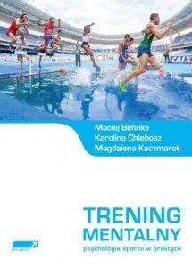 Trening mentalny Psychologia sportu w praktyce
