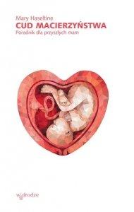 Cud macierzyństwa Poradnik dla przyszłych mam