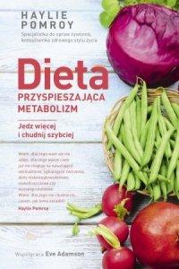 Dieta przyspieszająca metabolizm Jedz więcej i chudnij szybciej