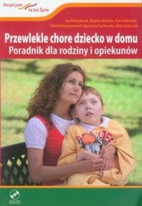 Przewlekle chore dziecko w domu z płytą DVD Poradnik dla rodziny