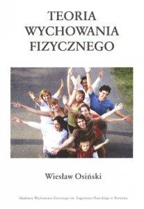 Teoria wychowania fizycznego W. Osiński /Oprawa twarda