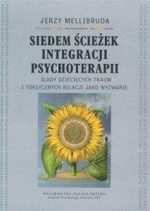Siedem ścieżek integracji psychoterapii Ślady dziecięcych traum