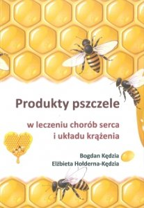 Produkty pszczele w leczeniu chorób serca i układu krążenia