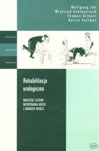 Rehabilitacja urologiczna Skuteczne leczenie nietrzymania moczu i zaburzeń erekcji