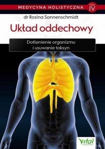 Medycyna holistyczna Tom 4 Układ oddechowy