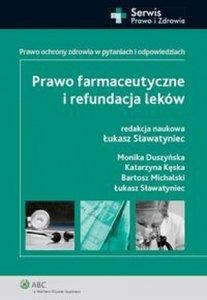 Prawo farmaceutyczne i refundacja leków Prawo ochrony zdrowia w pytaniach i odpowiedziach