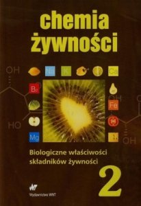 Chemia żywności Tom 2 Biologiczne właściwości składników żywności