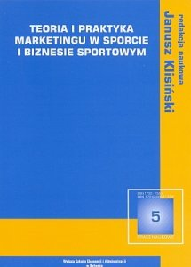 Teoria i praktyka marketingu w sporcie i biznesie sportowym