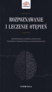 Rozpoznawanie i leczenie otępień Rekomendacje zespołu ekspertów Polskiego Towarzystwa Alzheimerowskiego
