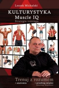 Kulturystyka Muscle IQ Strategia treningu Trenuj z rozumem