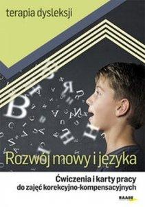 Rozwój mowy i języka Ćwiczenia i karty pracy do zajęć korekcyjno-kompensacyjnych Terapia dysleksji