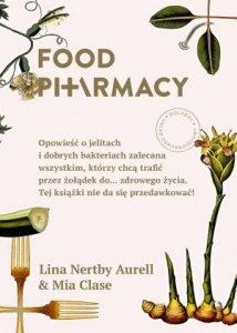 Food Pharmacy Opowieść o jelitach i dobrych bakteriach zalecana wszystkim którzy chcą trafić przez żołądek do zdrowego życia