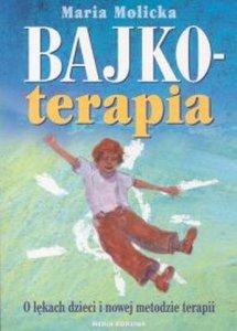 Bajkoterapia O lękach dzieci i nowej metodzie terapii
