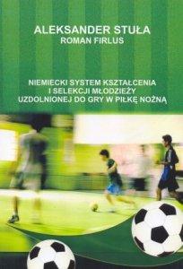 Niemiecki system kształcenia i selekcji młodzieży uzdolnionej do gry w piłkę nożną