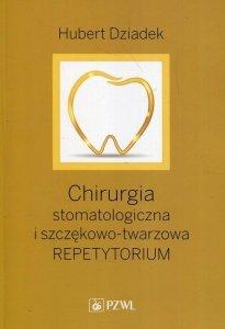 Chirurgia stomatologiczna i szczękowo-twarzowa Repetytorium