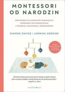 Montessori od narodzin Przewodnik dla rodziców pragnących opiekować się niemowlętami z miłością, szacunkiem i zrozumieniem