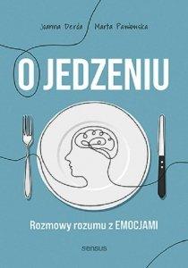 Jedzenie emocjonalne i inne podjadania Jak poprawić swoje relacje z jedzeniem