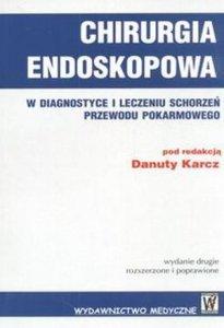 Chirurgia endoskopowa w diagnostyce i leczeniu Schorzeń...