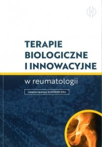 Terapie biologiczne i innowacyjne w reumatologii