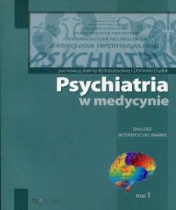 Psychiatria w medycynie Dialogi intedyscyplinarne Tom 1