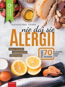 Nie daj się alergii Dieta w alergiach i nietolerancjach pokarmowych