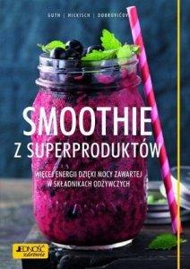 Smoothie z superproduktów Więcej energii dzięki mocy zawartej w składnikach odżywczych