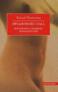Świadomość ciała Dociekania z zakresu somaestetyki