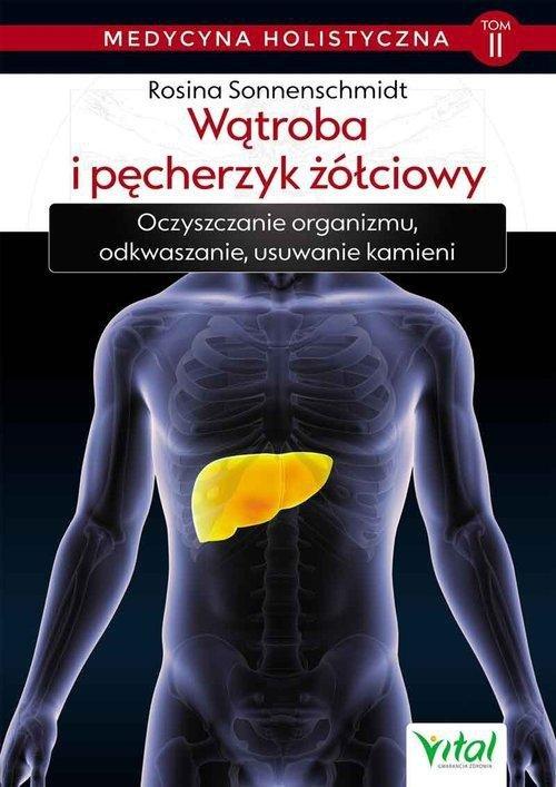 Medycyna holistyczna Tom 2 Wątroba i pęcherzyk żółciowy