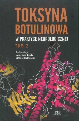Toksyna Botulinowa w praktyce neurologicznej Tom II
