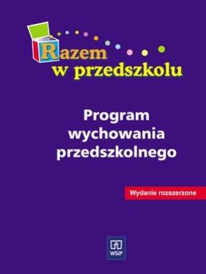 Program wychowania przedszkolnego Razem w przedszkolu