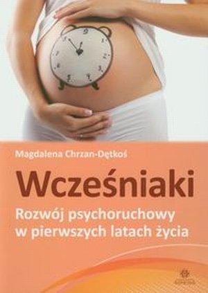 Wcześniaki Rozwój psychoruchowy w pierwszych latach życia