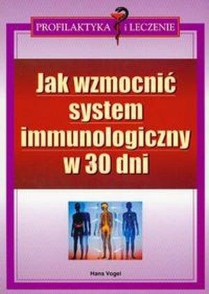 Jak wzmocnić system immunologiczny w 30 dni