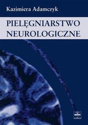 Pielęgniarstwo neurologiczne /Czelej