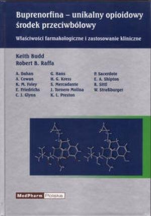 Buprenorfina opioidowy środek przeciwbólowy Właściwości farmakologiczne i zastosowanie kliniczne