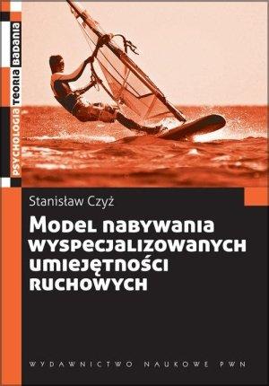 Model nabywania wyspecjalizowanych umiejętności ruchowych