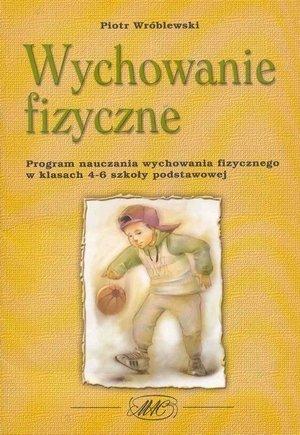 Wychowanie fizyczne. Program nauczania wf w klasach 4-6