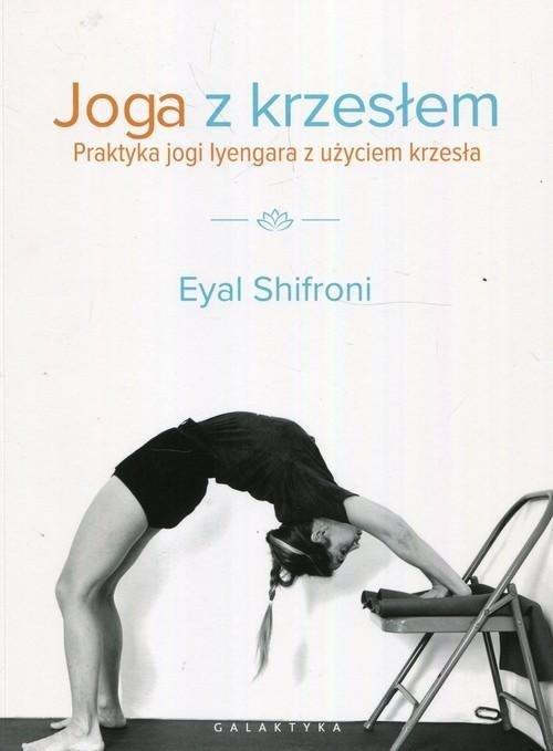 Joga z krzesłem Praktyka jogi i lyengara z użyciem krzesła