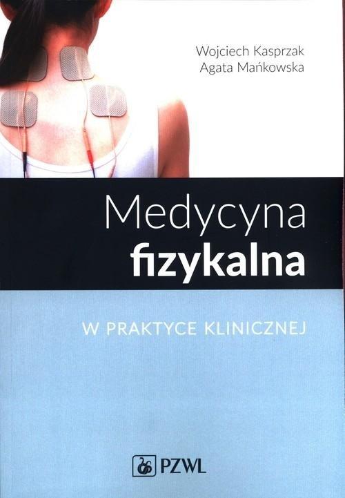 Medycyna fizykalna w praktyce klinicznej