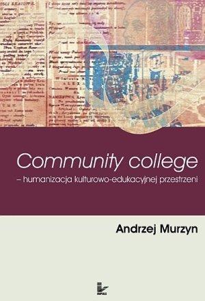 Community College - humanizacja kulturowo-edukacyjnej przestrzen