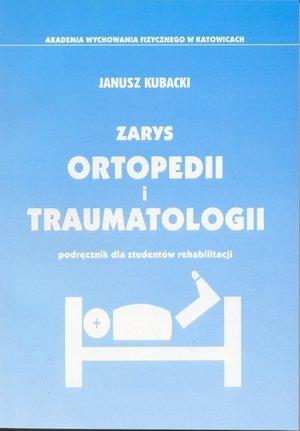 Zarys ortopedii i traumatologii podręcznik dla studentów...