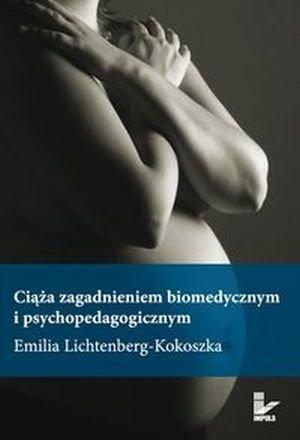 Ciąża zagadnieniem biomedycznym i psychopedagogicznym