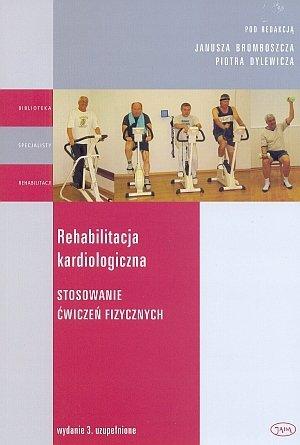 Rehabilitacja kardiologiczna stosowanie ćwiczeń fizycznych