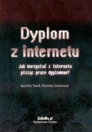 Dyplom z internetu Jak korzystać z Internetu pisząc prace