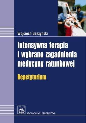 Intensywna terapia i wybrane zagadnienia medycyny ratunkowej Repetytorium