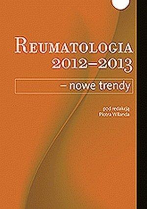 Reumatologia 2012 - 2013 nowe trendy