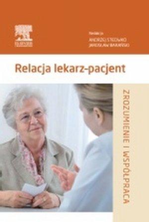Relacja lekarz–pacjent Zrozumienie i współpraca