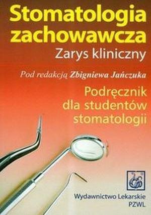 Stomatologia zachowawcza Podręcznik dla studentów stomatologii