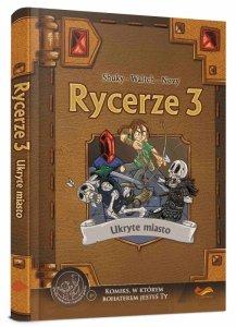 Rycerze 3: Ukryte miasto