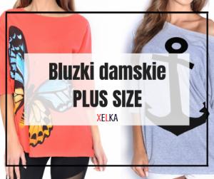 9ece9cd0a695 Bluzki damskie PLUS SIZE I sklep internetowy XELKA - XELKA odzież ...